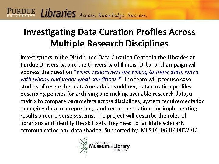 Investigating Data Curation Profiles Across Multiple Research Disciplines Investigators in the Distributed Data Curation