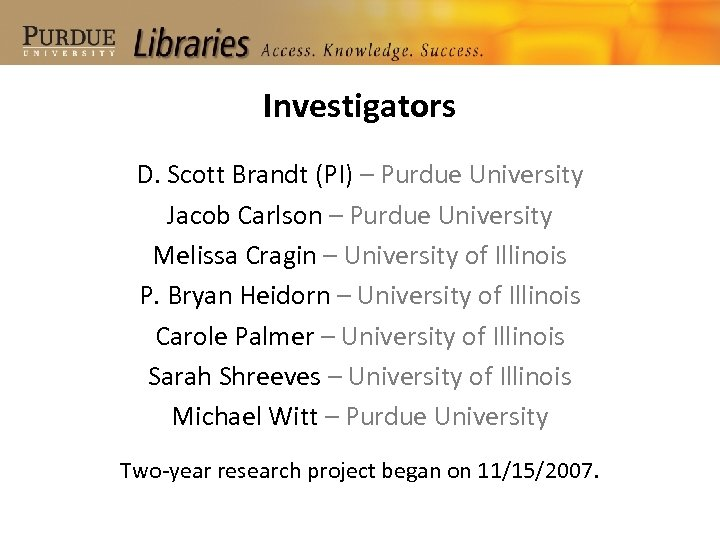 Investigators D. Scott Brandt (PI) – Purdue University Jacob Carlson – Purdue University Melissa