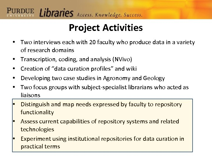 Project Activities • Two interviews each with 20 faculty who produce data in a