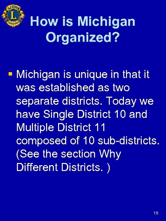 How is Michigan Organized? § Michigan is unique in that it was established as