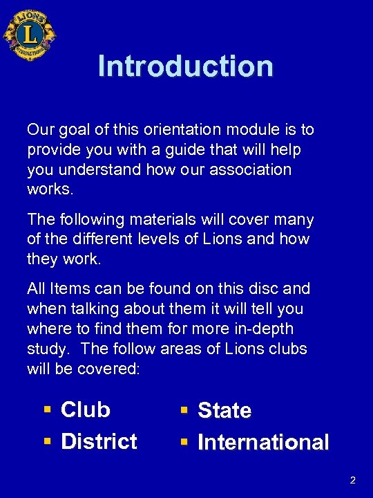 Introduction Our goal of this orientation module is to provide you with a guide