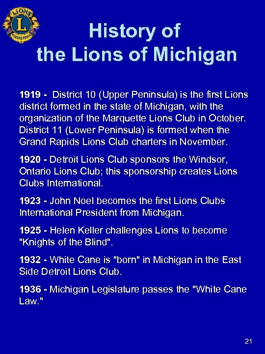 History of the Lions of Michigan 1919 - District 10 (Upper Peninsula) is the