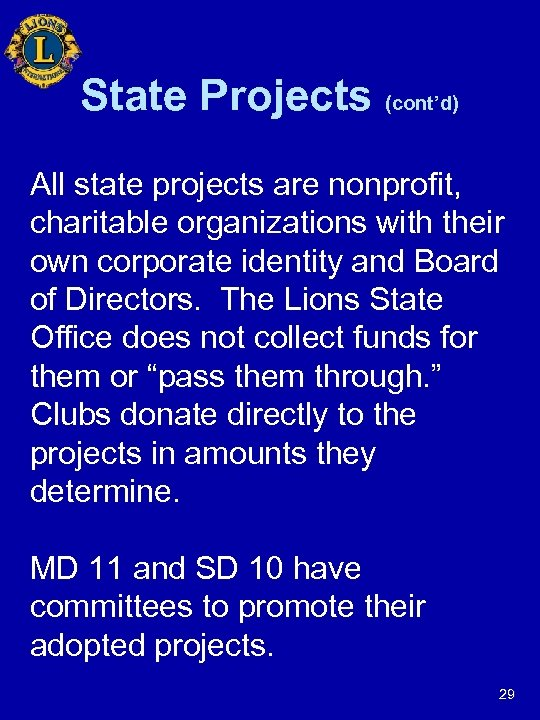 State Projects (cont'd) All state projects are nonprofit, charitable organizations with their own corporate