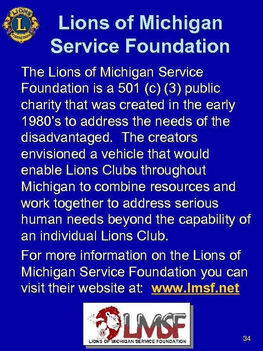 Lions of Michigan Service Foundation The Lions of Michigan Service Foundation is a 501