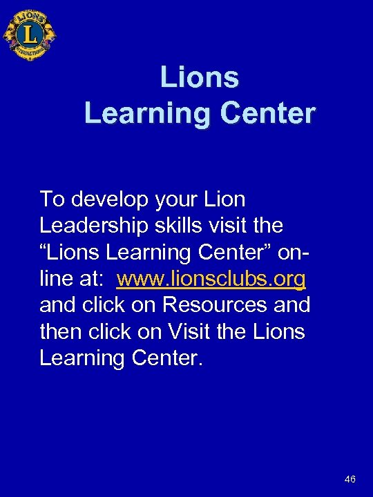 """Lions Learning Center To develop your Lion Leadership skills visit the """"Lions Learning Center"""""""