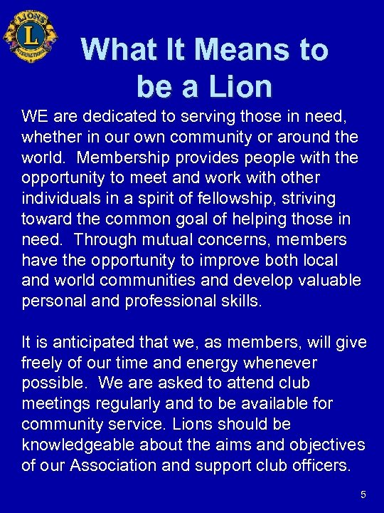 What It Means to be a Lion WE are dedicated to serving those in