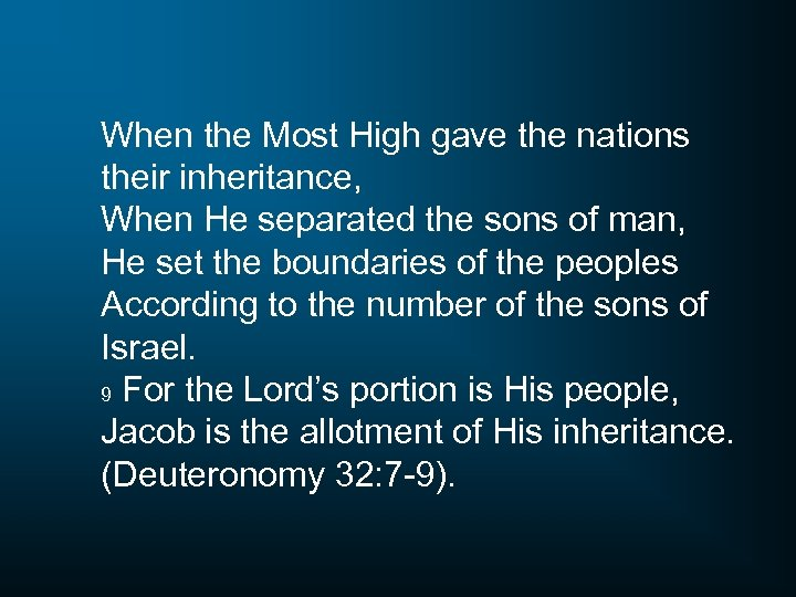 When the Most High gave the nations their inheritance, When He separated the sons