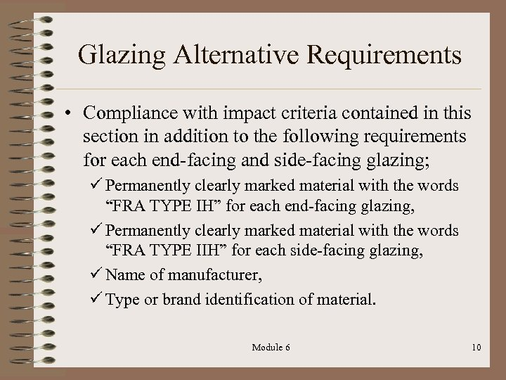 Glazing Alternative Requirements • Compliance with impact criteria contained in this section in addition