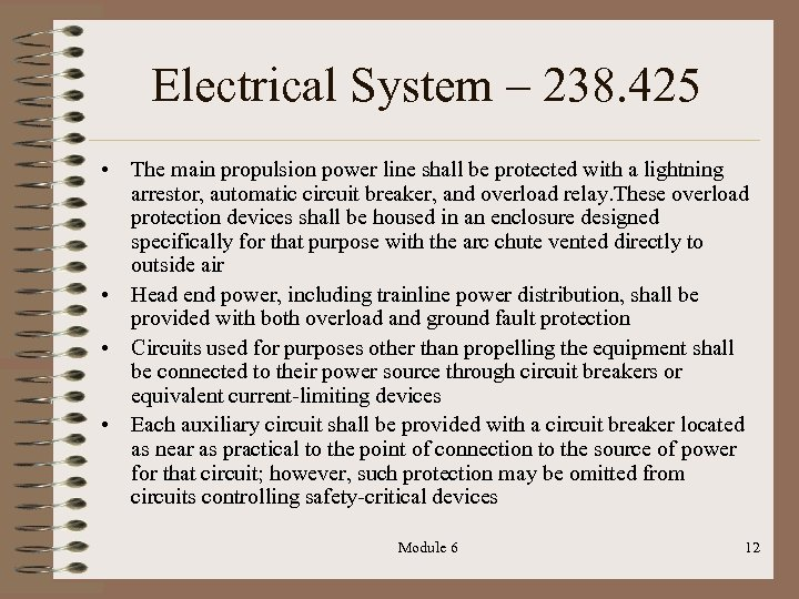 Electrical System – 238. 425 • The main propulsion power line shall be protected
