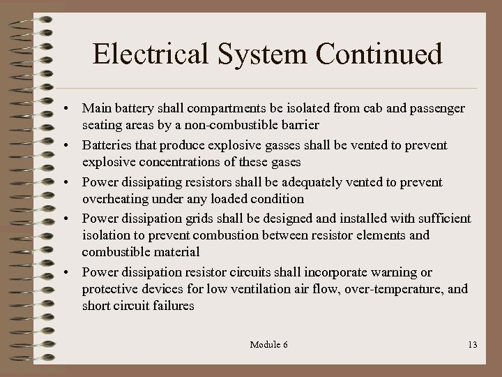 Electrical System Continued • Main battery shall compartments be isolated from cab and passenger