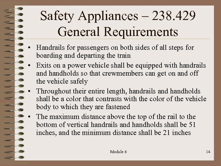 Safety Appliances – 238. 429 General Requirements • Handrails for passengers on both sides