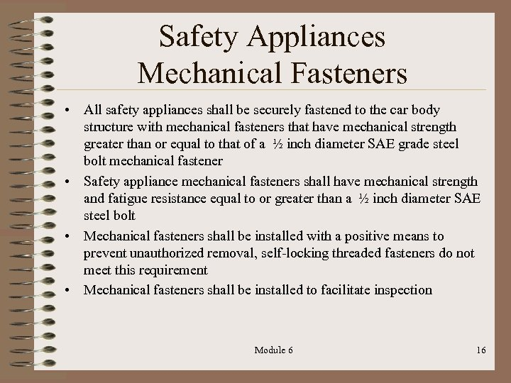 Safety Appliances Mechanical Fasteners • All safety appliances shall be securely fastened to the