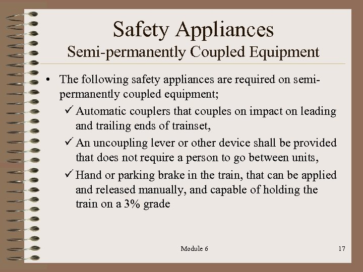 Safety Appliances Semi-permanently Coupled Equipment • The following safety appliances are required on semipermanently