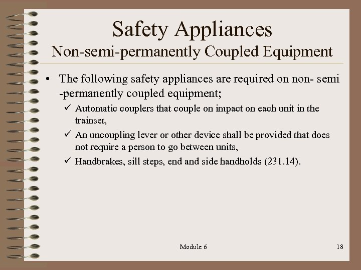 Safety Appliances Non-semi-permanently Coupled Equipment • The following safety appliances are required on non-