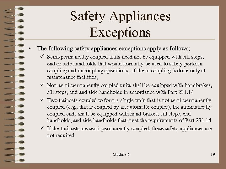Safety Appliances Exceptions • The following safety appliances exceptions apply as follows; ü Semi-permanently