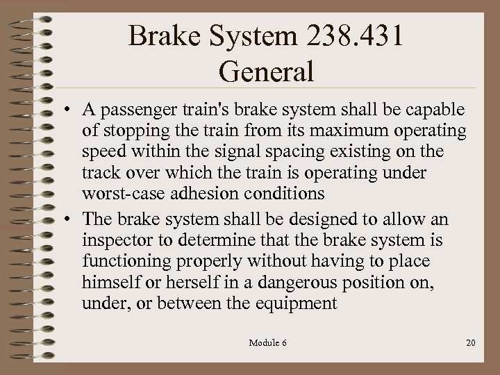 Brake System 238. 431 General • A passenger train's brake system shall be capable