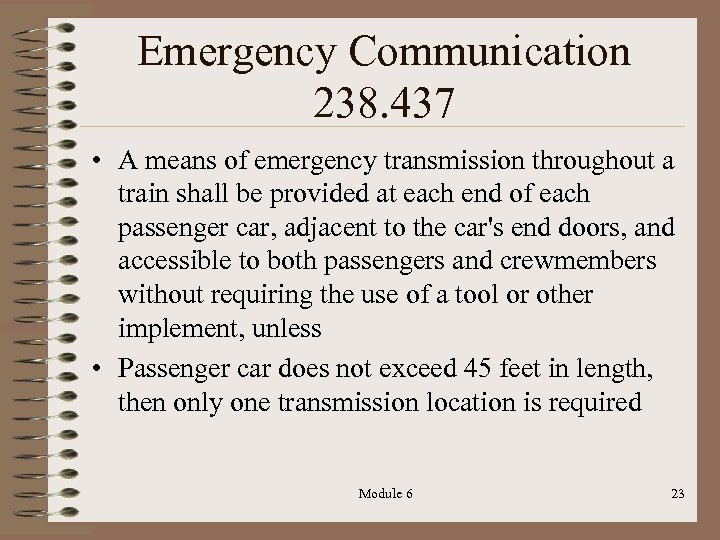 Emergency Communication 238. 437 • A means of emergency transmission throughout a train shall