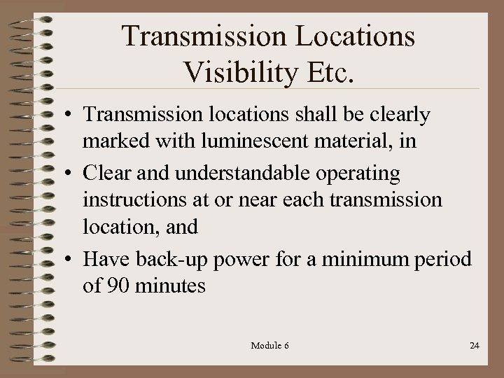 Transmission Locations Visibility Etc. • Transmission locations shall be clearly marked with luminescent material,