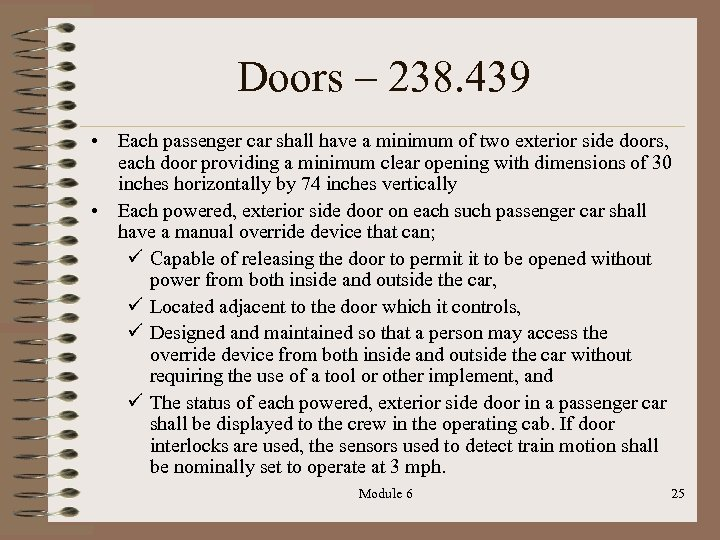 Doors – 238. 439 • Each passenger car shall have a minimum of two