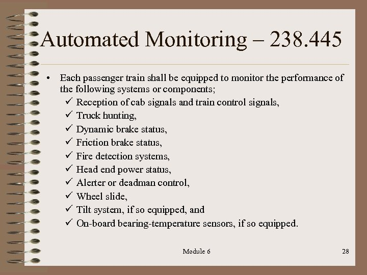 Automated Monitoring – 238. 445 • Each passenger train shall be equipped to monitor