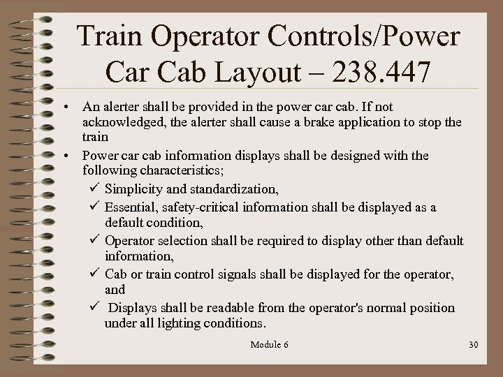 Train Operator Controls/Power Cab Layout – 238. 447 • An alerter shall be provided