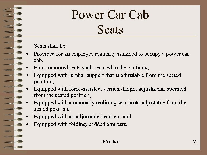 Power Cab Seats • • Seats shall be; Provided for an employee regularly assigned