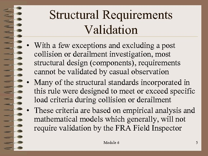 Structural Requirements Validation • With a few exceptions and excluding a post collision or