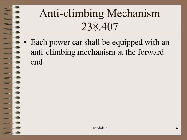 Anti-climbing Mechanism 238. 407 • Each power car shall be equipped with an anti-climbing