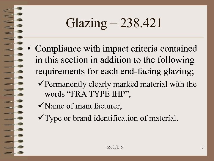 Glazing – 238. 421 • Compliance with impact criteria contained in this section in