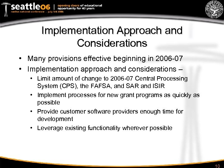 Implementation Approach and Considerations • Many provisions effective beginning in 2006 -07 • Implementation