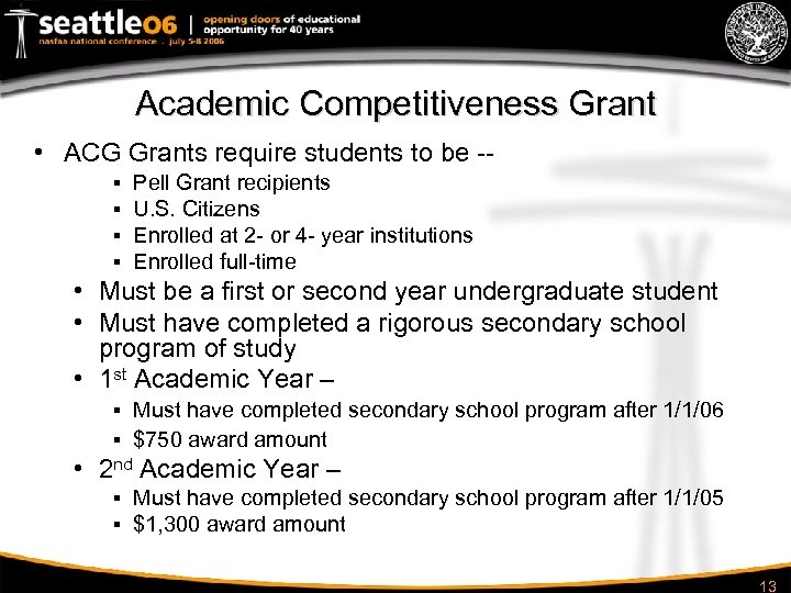 Academic Competitiveness Grant • ACG Grants require students to be -§ § Pell Grant