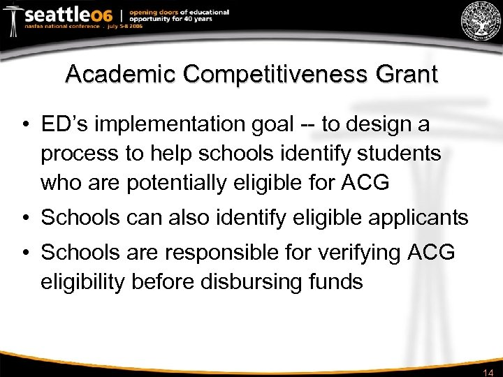 Academic Competitiveness Grant • ED's implementation goal -- to design a process to help