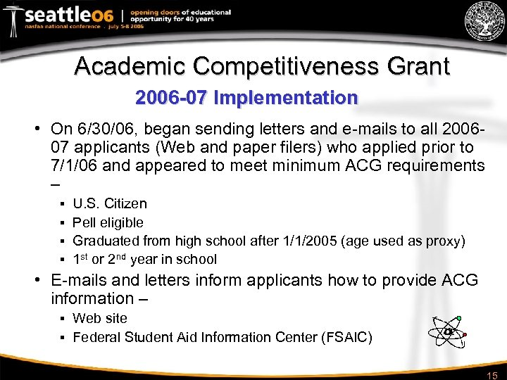 Academic Competitiveness Grant 2006 -07 Implementation • On 6/30/06, began sending letters and e-mails