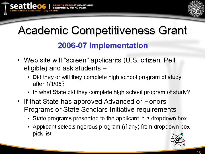 """Academic Competitiveness Grant 2006 -07 Implementation • Web site will """"screen"""" applicants (U. S."""