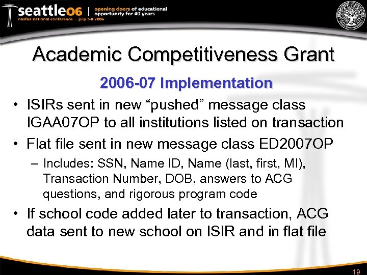 """Academic Competitiveness Grant 2006 -07 Implementation • ISIRs sent in new """"pushed"""" message class"""