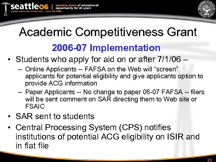 Academic Competitiveness Grant 2006 -07 Implementation • Students who apply for aid on or