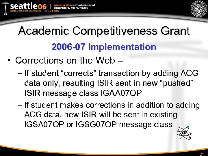 Academic Competitiveness Grant 2006 -07 Implementation • Corrections on the Web – – If