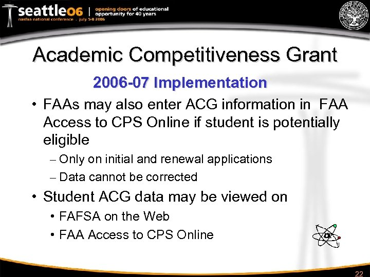 Academic Competitiveness Grant 2006 -07 Implementation • FAAs may also enter ACG information in