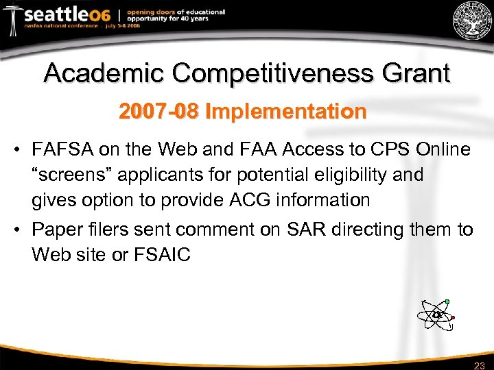Academic Competitiveness Grant 2007 -08 Implementation • FAFSA on the Web and FAA Access