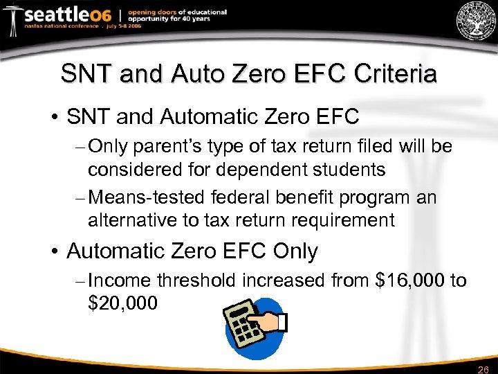 SNT and Auto Zero EFC Criteria • SNT and Automatic Zero EFC – Only