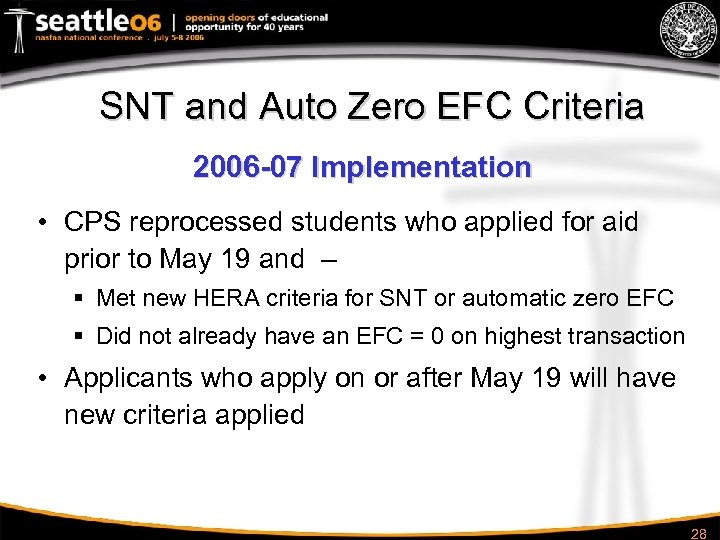 SNT and Auto Zero EFC Criteria 2006 -07 Implementation • CPS reprocessed students who