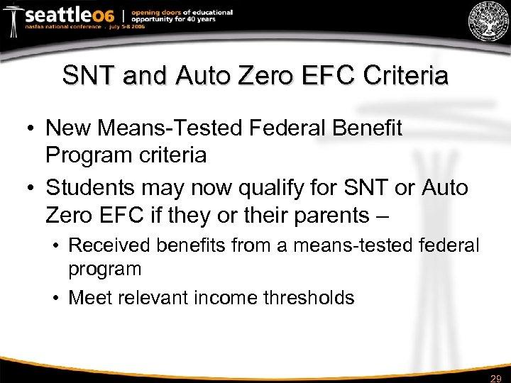 SNT and Auto Zero EFC Criteria • New Means-Tested Federal Benefit Program criteria •