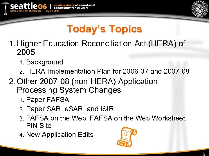 Today's Topics 1. Higher Education Reconciliation Act (HERA) of 2005 Background 2. HERA Implementation