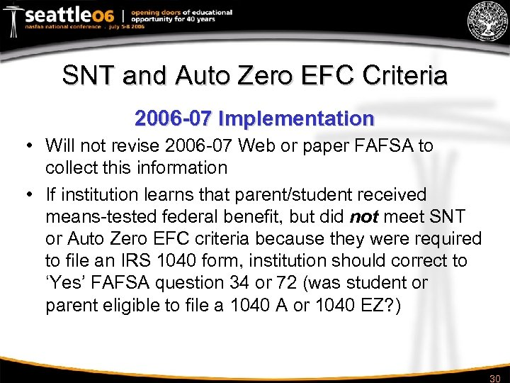 SNT and Auto Zero EFC Criteria 2006 -07 Implementation • Will not revise 2006