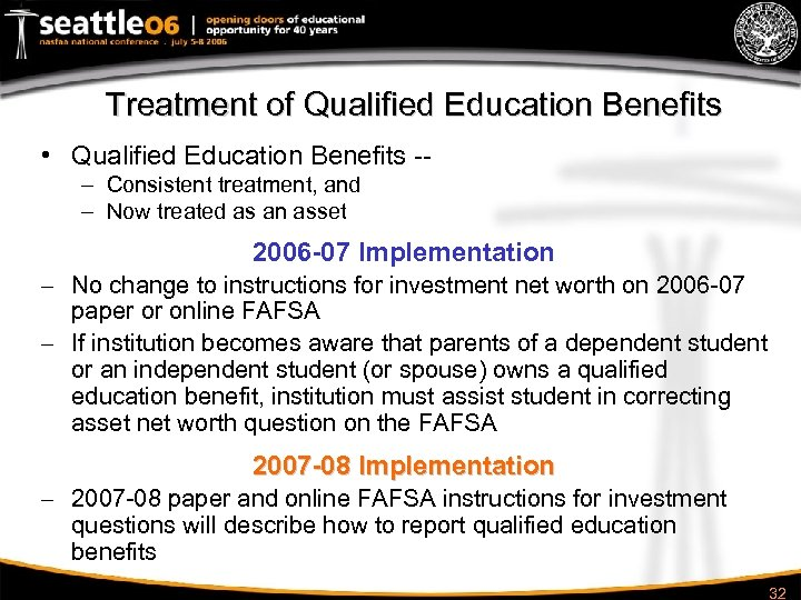 Treatment of Qualified Education Benefits • Qualified Education Benefits -– Consistent treatment, and –