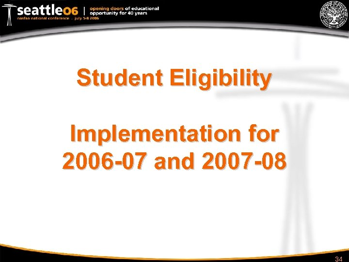 Student Eligibility Implementation for 2006 -07 and 2007 -08 34