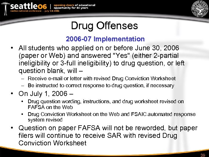 Drug Offenses 2006 -07 Implementation • All students who applied on or before June