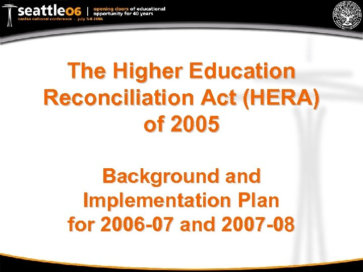 The Higher Education Reconciliation Act (HERA) of 2005 Background and Implementation Plan for 2006