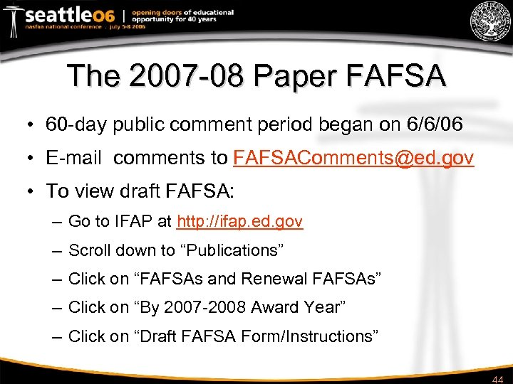 The 2007 -08 Paper FAFSA • 60 -day public comment period began on 6/6/06
