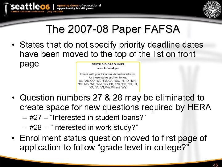 The 2007 -08 Paper FAFSA • States that do not specify priority deadline dates